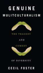 Genuine Multiculturalism – The Tragedy and Comedy of Diversity